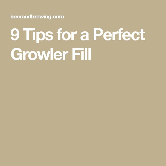 9 Tips for a Perfect Growler Fill