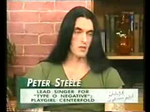 Peter Steele on the Jerry Springer show                      (I found this video somewhere on the internet...don't really know who I have to give credits for...Sorry!)