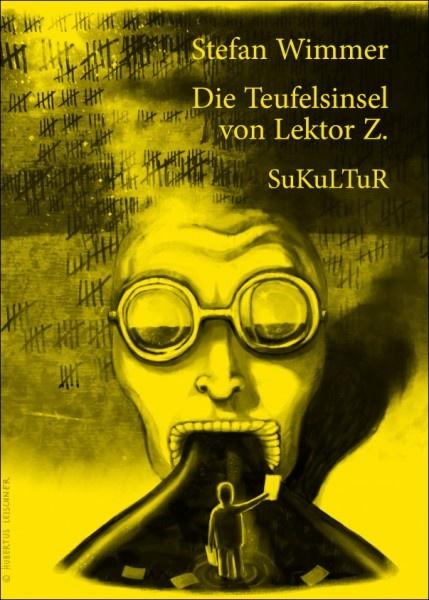 Stefan Wimmer:   Die Teufelsinsel von Lektor Z.,   Illustriert von Hubertus Leischner;   Aufklärung und Kritik 510,   Veröffentlicht im Juni 2010