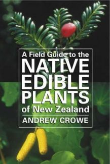 A Field Guide to the Native Edible Plants of New Zealand - on order for library