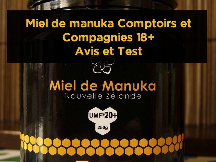 Découvrez une évaluation complète du miel de manuka Comptoirs et Compagnies 18+ avec test et avis à l'appui !
