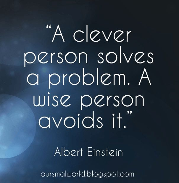 "Check out my new PixTeller design! :: ""a clever person solves a problem. a wise person avo..."
