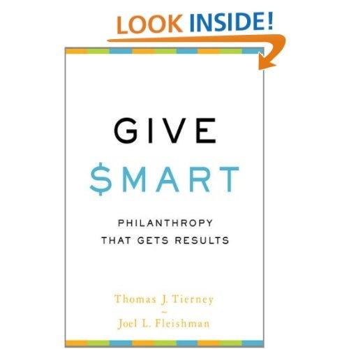 Give Smart: Philanthropy that Gets Results - Thomas J. Tierney, Joel L. Fleishman