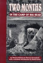 Two Months in the Camp of Big Bear by Theresa Gowanlock and Theresa Delaney
