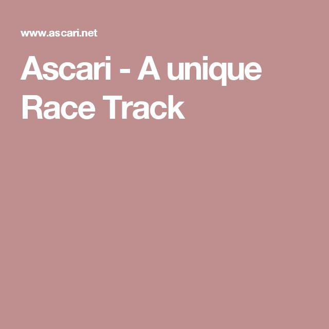 Ascari - A unique Race Track