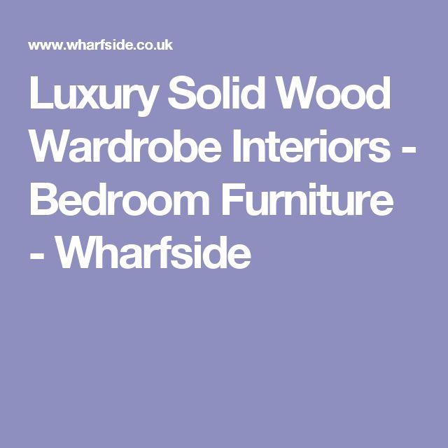Luxury Solid Wood Wardrobe Interiors - Bedroom Furniture - Wharfside