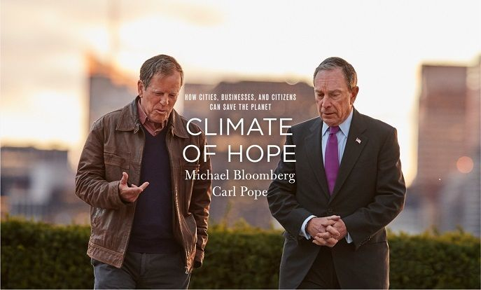 """""""We are writing this book because we believe that it's time for a newe type of conversation about climate change."""" So say former New York City mayor Michael Bloomberg and former Sierra Club executive director Carl Pope of their new book, Climate of Hope: How Cities, Businesses, and Citizens Can Save the Planet."""