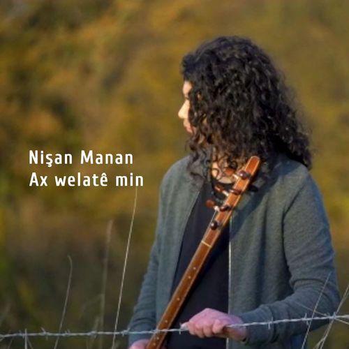 Nisan Manan Ax Welate Min Sarki Sozleriyle Birlikte Dinle Deezer Sarkilar Tintin Sarki Sozleri