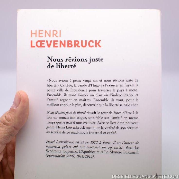 Nous rêvions juste de liberté, Henri Loevenbruck, chronique
