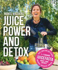 Juice Power & Detox: 1-7 dagars fasta 100 juicerecept & grön mat (häftad)