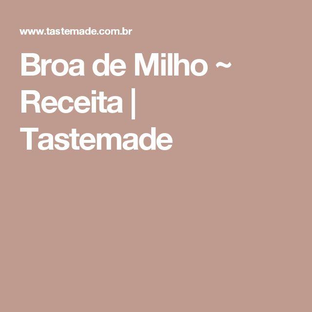 Broa de Milho ~ Receita | Tastemade