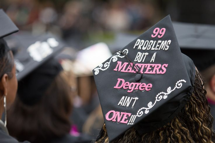 """99 Problems but a Masters Degree Ain't One!"" University of Redlands School of Business graduate."