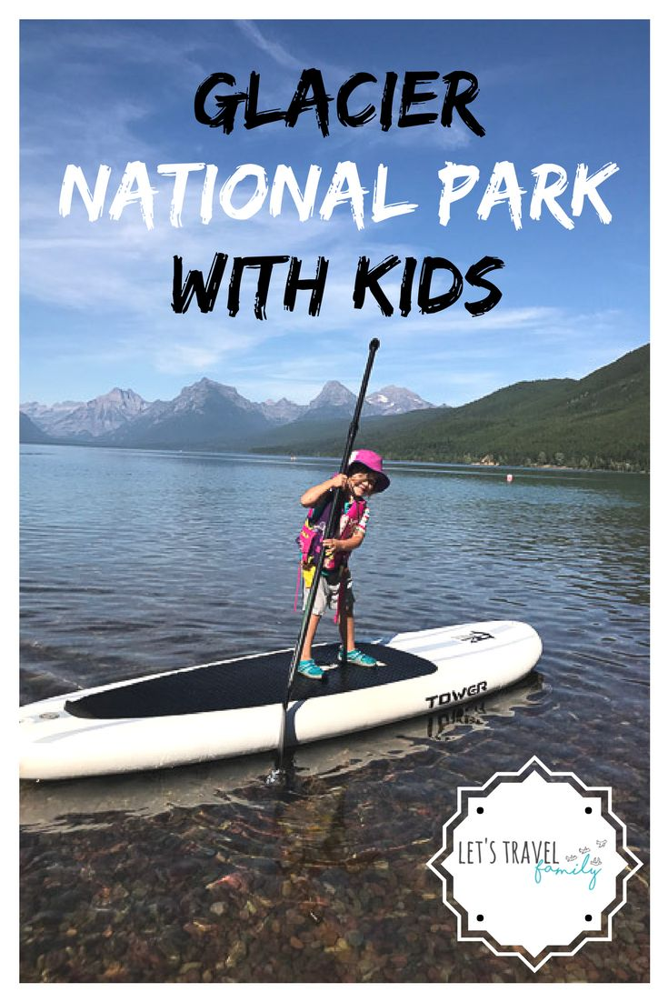 Glacier National Park with Kids - Things to do in Glacier National Park - Family Vacation to Glacier National Park - Hiking, Biking, Camping, Kayaking, Paddle-boarding and more #camping #rving #familyvacation #traveltips