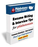 FREE DOWNLOAD! Resume Writing & Interview Tips for Phlebotomists.