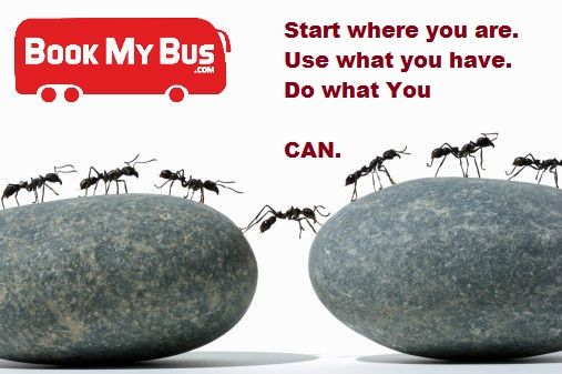 Start where you are. Use what you have.Do what you can.