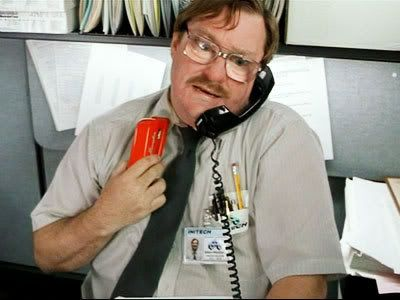 """OFFICE SPACE- """"YEA, I'm going to need you to move your desk..."""" HILARIOUS!"""