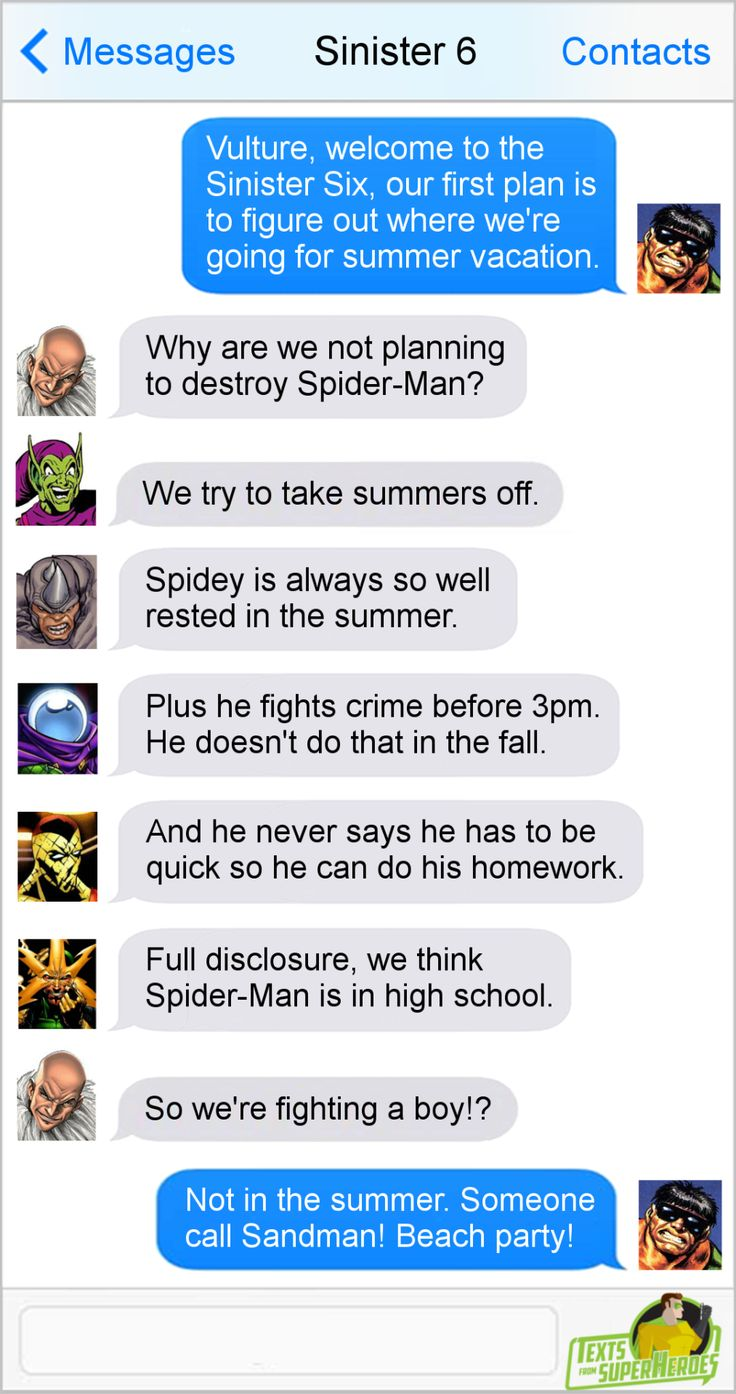 Texts From Superheroes. The Sinister 6. Spidey doesn't have homework in the summer.
