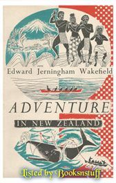 Adventure in New Zealand - Edward J Wakefield