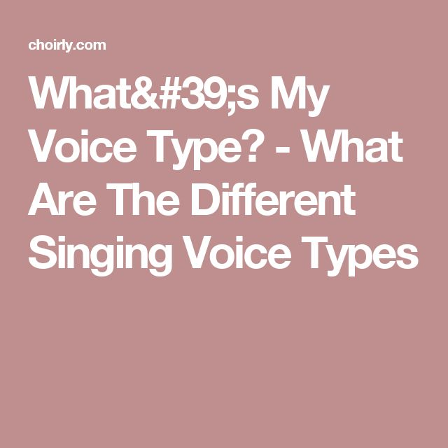 What's My Voice Type? - What Are The Different Singing Voice Types