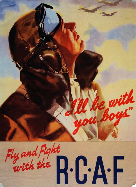 "I'll Be With You Boys""    Royal Canadian Air Force recruitment poster from World War Two."