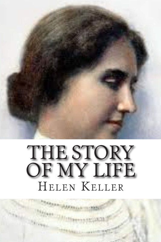 the story of my life by helen keller essay Story of my life helen keller ️निबंध लेखन कला हिंदी व्‍याकरण perfect essay writing.