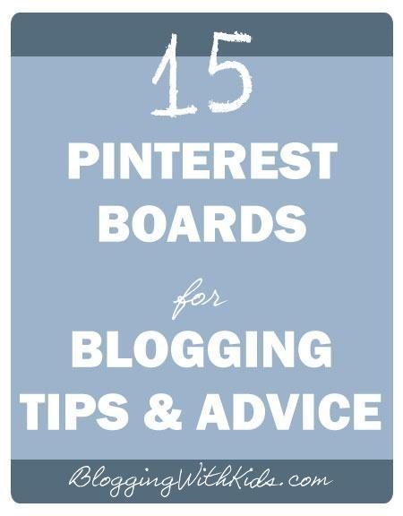 15 Pinterest Boards for Blogging Tips  Advice