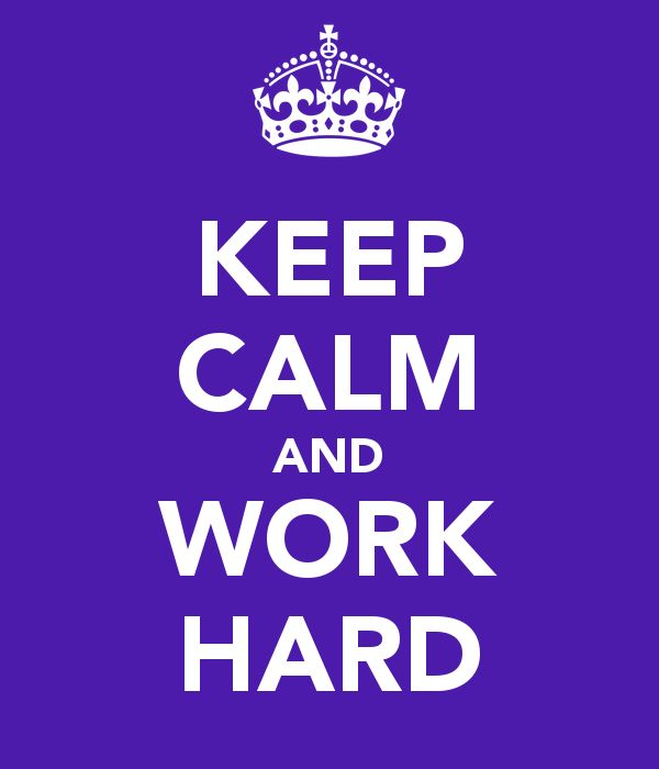 Thesis Quotes Hard Work: KEEP CALM AND WORK HARD
