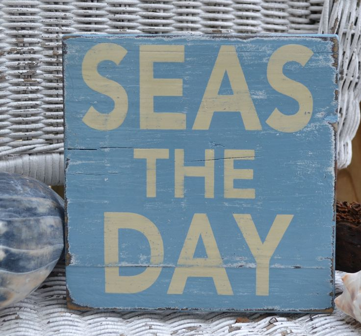 SEAS THE DAY, Beach, Coastal, Nautical Decor, Distressed, Hanging or Shelf Sitter Wood Hand Painted Sign, Reclaimed Beach Wood. $20.00, via Etsy.