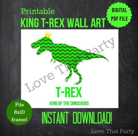 T-REX PRINT, DINOSAUR Wall Art, Printable, King of the Dinosaurs, Instant Download, Crown, Quote Print, Green, Boys Room Decor, Chevron 8x10 by LoveThatPartyInvites on Etsy