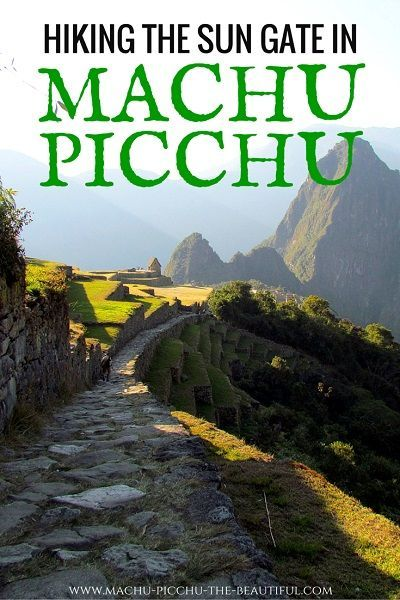 Hiking the Sun Gate in Machu Picchu. The best spot to see the sunrise in the inca ruins in Peru. Click to find out when is the best time to climb.
