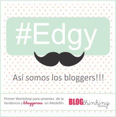 #edgy. Así somos los bloggers