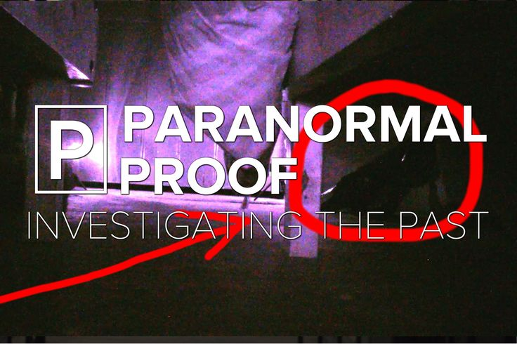 Paranormal Proof - VLOG 009 - The Poltergeist