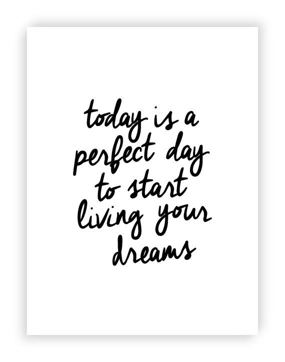 """Typography Poster Inspirational Quote Print """"Today is a Perfect Day to Start Living Your Dreams"""" Gratitude Handwriting Decor Summer Trends"""
