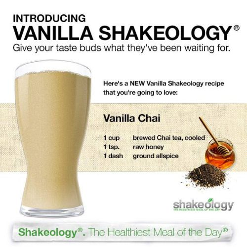 Vanilla Chai Shakeology Recipe: Blend 1 scoop Vanilla Shakeology, 1 cup brewed Chai tea (cooled), 1 tsp. raw honey, 1 dash ground allspice, and ice to taste. Enjoy! :)  For more info on Shakeology or to buy, click here: myshakeology.com/hopebache