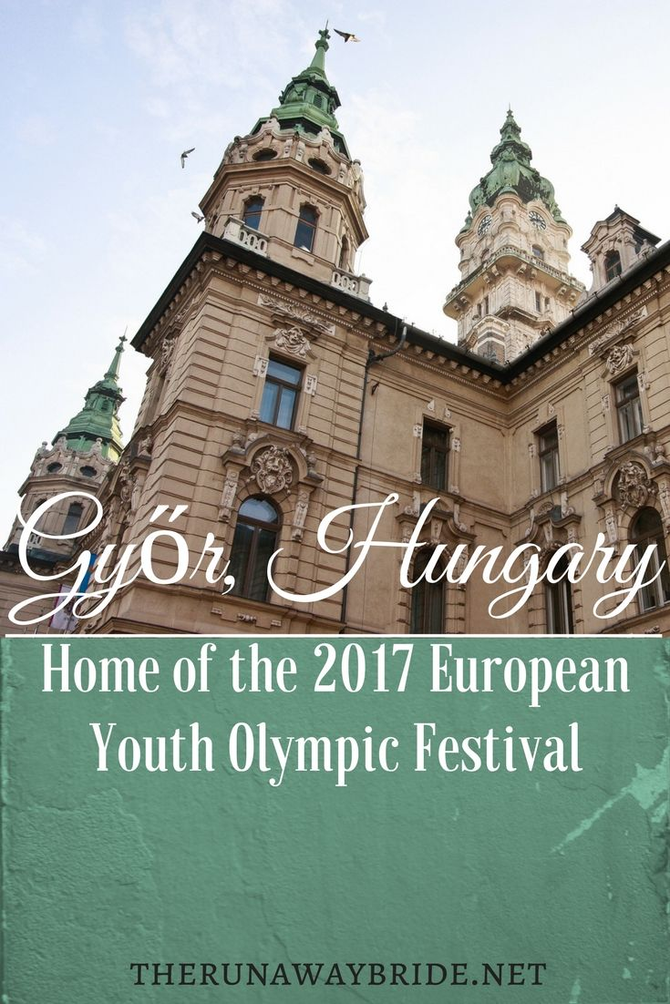 Győr, Hungary : Home of the 2017 European Youth Olympics and our home away from home therunawaybride.net