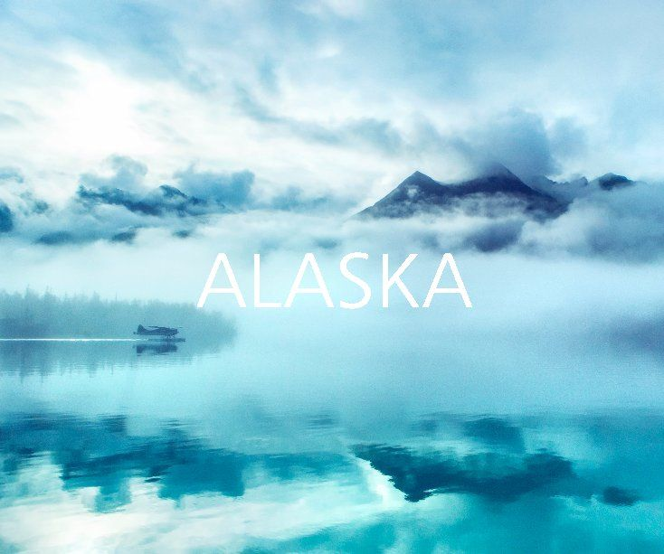 ALASKA | Book Preview | Blurb Books