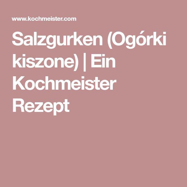 Salzgurken (Ogórki kiszone)   Ein Kochmeister Rezept