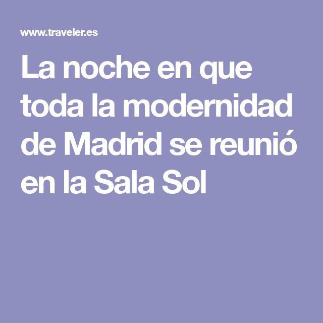 La noche en que toda la modernidad de Madrid se reunió en la Sala Sol