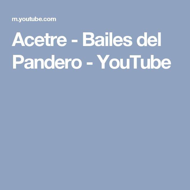 Acetre - Bailes del Pandero - YouTube