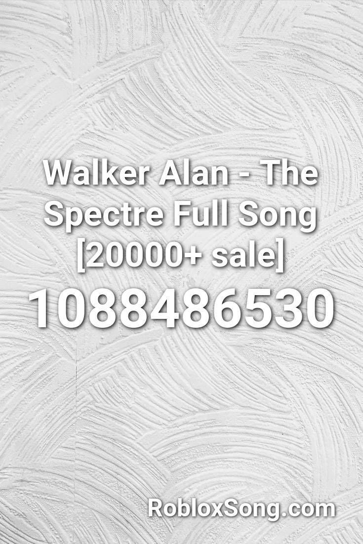 Walker Alan The Spectre Full Song 20000 Sale Roblox Id