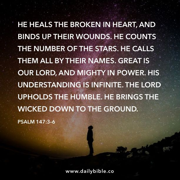 Psalm 147:3–6 He Heals The Broken In Heart, And Binds Up