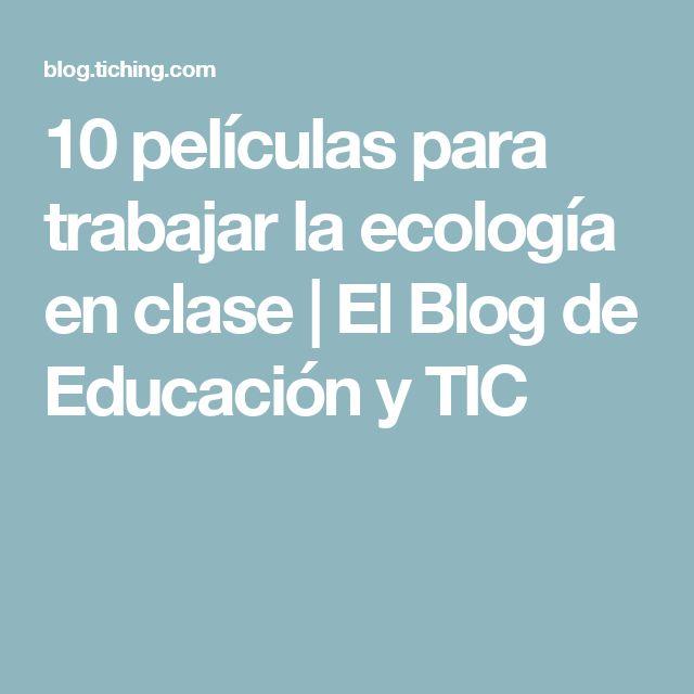 10 películas para trabajar la ecología en clase | El Blog de Educación y TIC