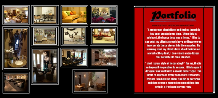 """What's your style?""     ""Has your house become your home?""    ""Love your look? ....we can design a look you will love."