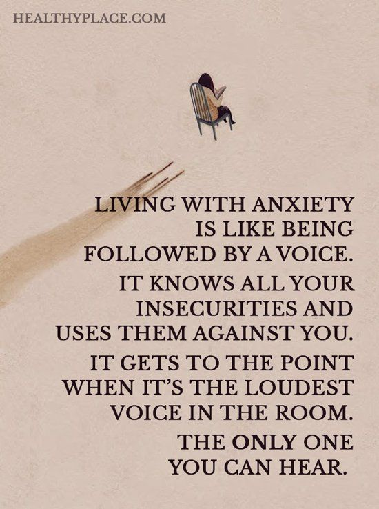 Quote on anxiety - Living with anxiety is like being followed by a voice. It knows all your insecurities and uses them against you. It gets to the point when it's the loudest voice in the room. The only one you can hear.