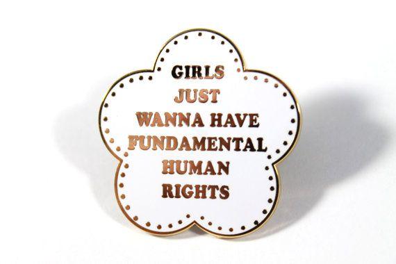 Girls Just Wanna Have Fundamental Human Rights Enamel Pin - Feminist Pin