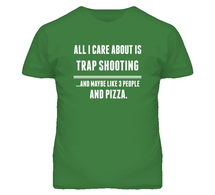 All I Care About Is Trap Shooting Sports T Shirt
