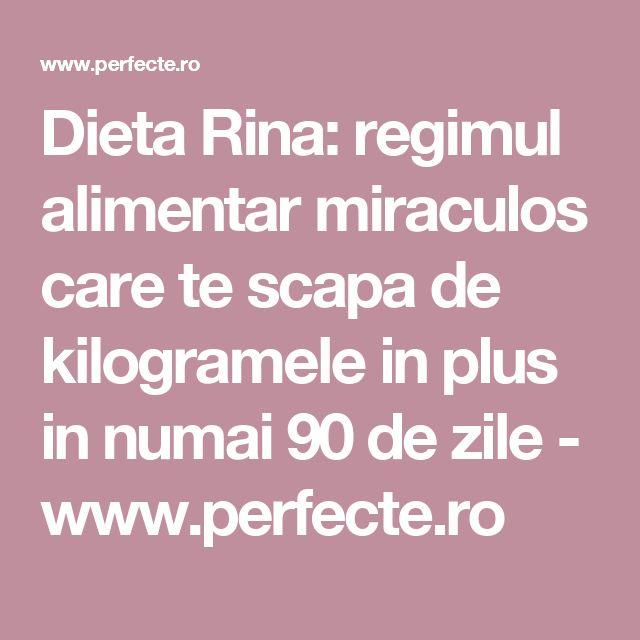 Dieta Rina: regimul alimentar miraculos care te scapa de kilogramele in plus in numai 90 de zile - www.perfecte.ro