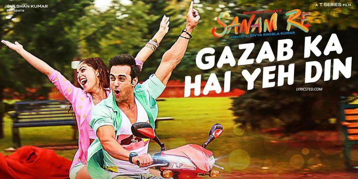 Gazab Ka Hai Yeh Din Lyrics from Sanam Re: Arijit Singh sings this melodious song starring Pulkit Samrat, Yami Gautam. http://www.lyricsted.com/gazab-ka-hai-yeh-din-sanam-re-arijit-singh/ #YamiGautam
