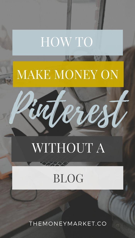 Wie man Geld auf Pinterest ohne Blog verdient Eine der einfachsten Möglichkeiten, um …   – Pinterest Tips For Bloggers