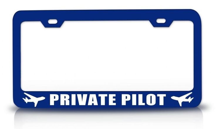 PRIVATE PILOT Aviation Steel Metal Blue License Plate Frame.   Read the rest of this entry » http://getyourpilotslicense.org/private-pilot-aviation-steel-metal-blue-license-plate-frame/